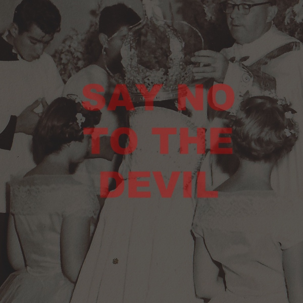 "SAY ""NO"" TO THE DEVIL"