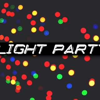 Light Party!