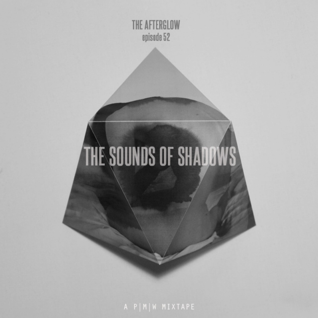 The Sounds of Shadows // The Afterglow Ep. 52