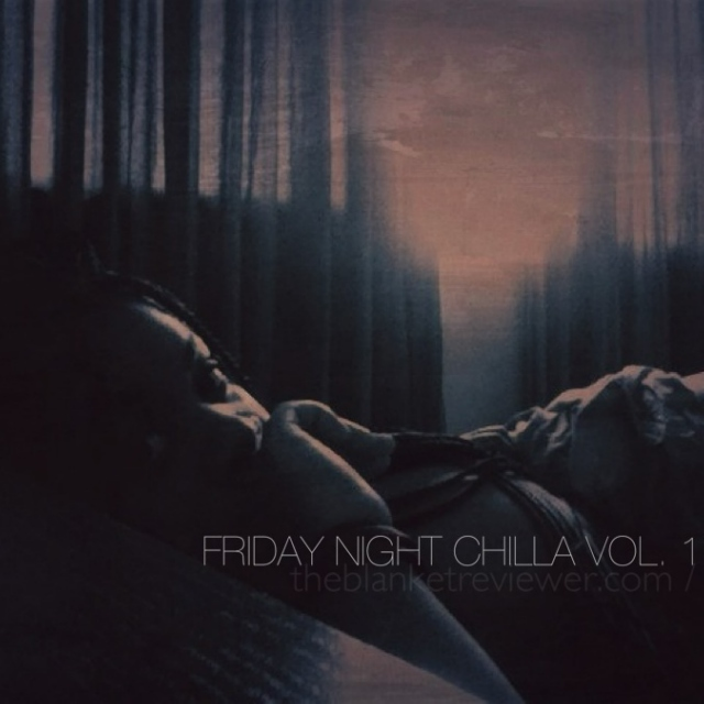 Friday Night Chilla Vol.17