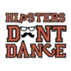 Dance Hipsters, Dance.
