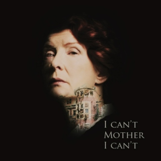 I Can't, Mother, I Can't. - Moira O'Hara Fanmix