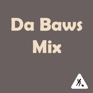 Da baws working mix