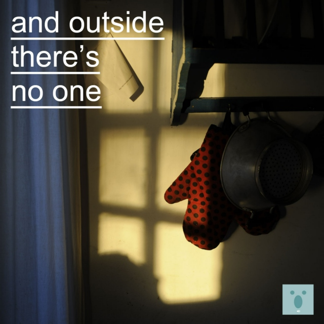 And outside, there's no one.