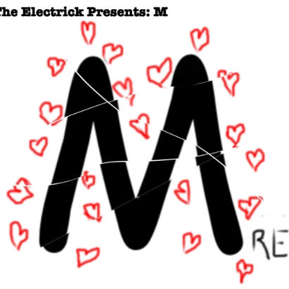 The ElectRick Presents: M