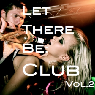 let there be: CLUB-vol.2