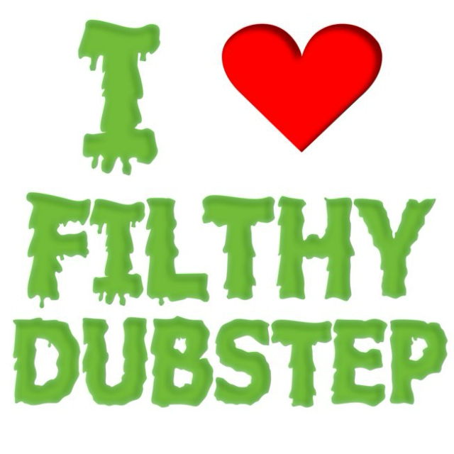 Dubstep so filthy you wont even like it