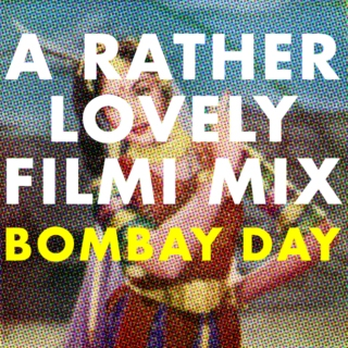 Rather Lovely Filmi Mix: Bombay Day