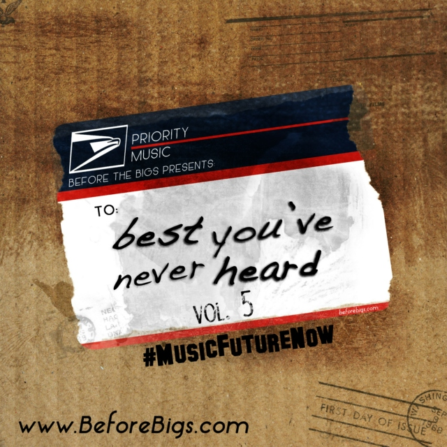 BeforeBigs.com presents: Best You Never Heard 5