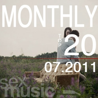 sexmusic // monthly top 20 - 07.2011