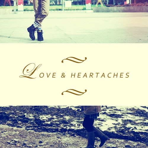Love & Heartaches