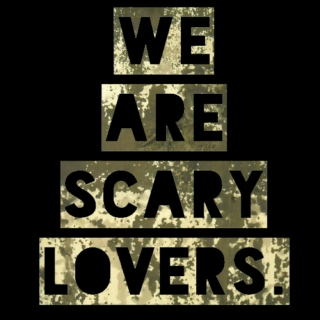 We Are Scary Lovers.