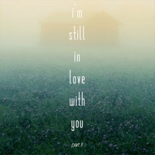 i'm still in love with you part II