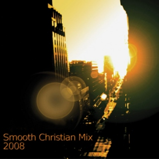 Smooth Christian Mix 2008