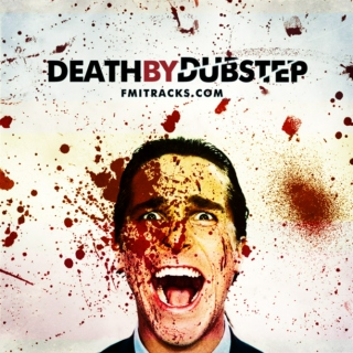 Death by Dubstep