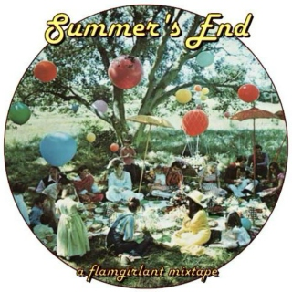 Summer's End - a flamgirlant mixtape