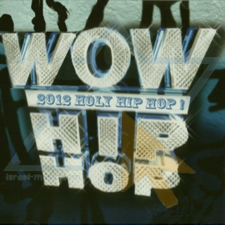 Wow Christian Hip Hop 2012