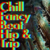 Chillfancy's Beat, Hip & Trip list