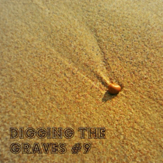 Digging The Graves #9