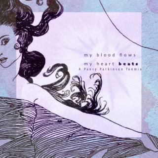 my heart beats - a pansy parkinson fanmix