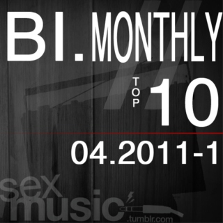 sexmusic's bi monthly top 10 - apr 2011 - 1