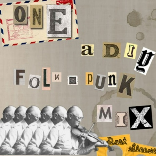 One: A D.I.Y Folk/Punk Mix