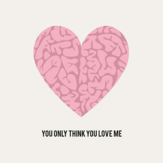 You Only Think You Love Me