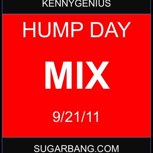Hump Day Mix - 9/21/11 - SugarBang.com