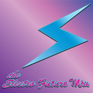 The Electro Future Mix