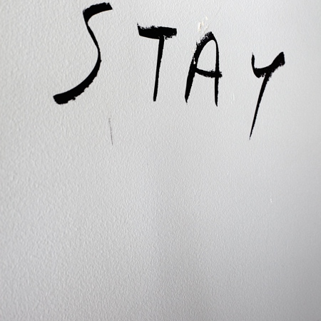 stay/don't fade/away
