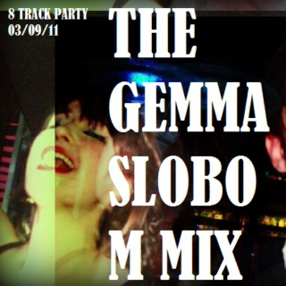 The Gemma Slobom Mix (8 Track Party)