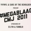 #MEGABLAAG CMJ 2011 Mix