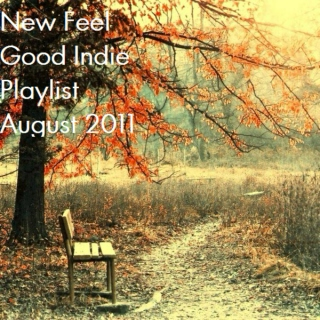 New August Indie Feel Good Playlist 2011