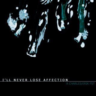 I'll Never Lose Affection - Charles/Erik Fanmix
