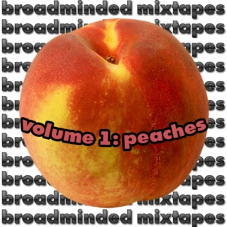 Broadminded Mixtapes Volume 1: Peaches