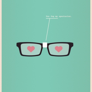 'You Fog My Spectacles' Love Mix
