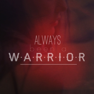 Always Been A Warrior