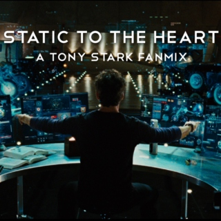 static to the heart: a tony stark fanmix