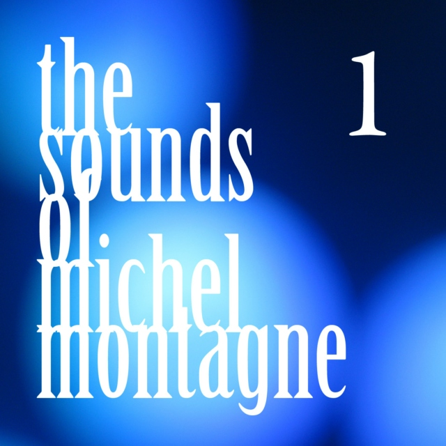 The Sounds Of Michel Montagne #1