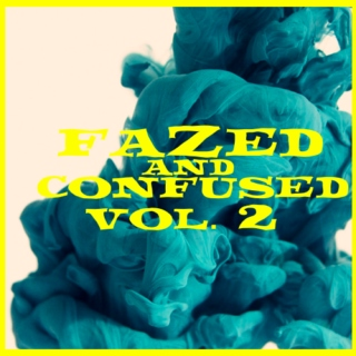 FAZED&CONFUSED VOL. 2
