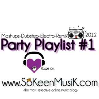 Time To Rage :: Party Playlist   (SoKeenMusiK.com)