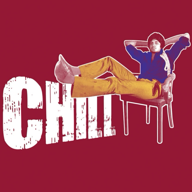 Chill and just relax