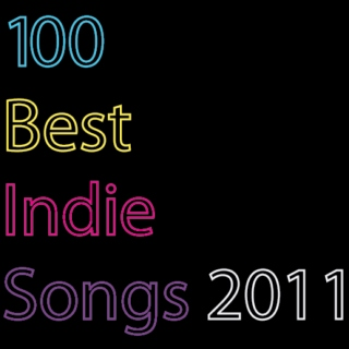 100 Best Indie Songs of 2011