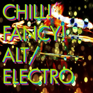 Chillfancy's Alt/Electro list