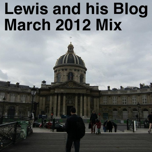 Lewis and his Blog March 2012 Mix