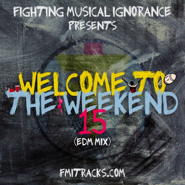 The Weekend 15 (EDM Mix)