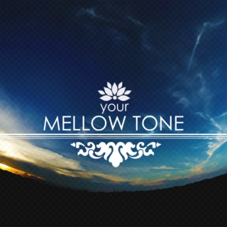 your MELLOW TONE