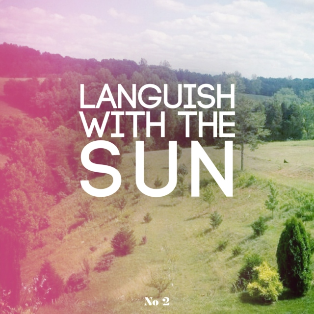 No 2 {Languish With The Sun}