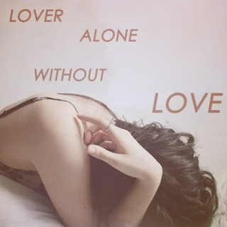 lover alone without LOVE