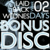Laid Back Wednesdays: Week 2 (BONUS DISC) [Elaidbacktronics]